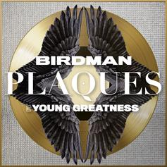 "Birdman Releases New Single ""Plaques"" With Young Greatness"