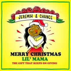 "Chance The Rapper & Jeremih Release Holiday Album ""Merry Christmas Lil Mama: The Gift That Keeps on Giving"""