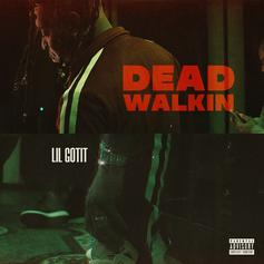 """Lil Gotit Closes Out The Year With A Bang On """"Dead Walkin"""""""