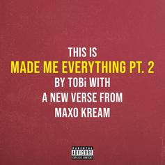 """TOBi Connects With Maxo Kream For """"Made Me Everything Pt. 2"""""""