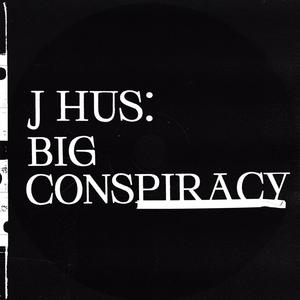 "J Hus Impresses Once Again On Sophomore Project ""Big Conspiracy"""