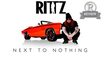 "Review: Rittz's ""Next To Nothing"""