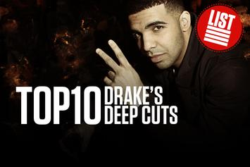 Top 10: Drake Deep Cuts