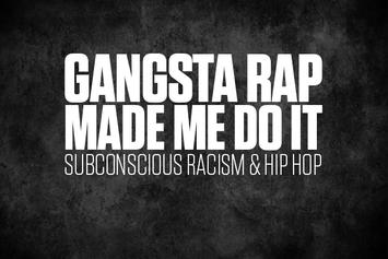 Gangsta Rap Made Me Do It: Subconscious Racism & Hip Hop