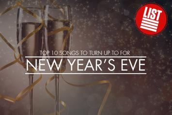 Top 10 Songs To Turn Up To For New Year's Eve
