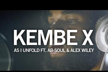 "Kembe X Feat. Ab-Soul & Alex Wiley ""As I Unfold"" Video"