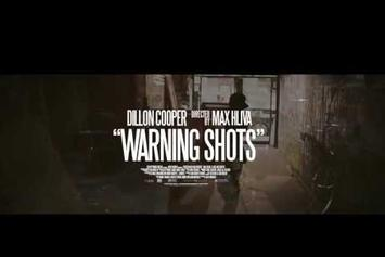 "Dillon Cooper ""Warning Shots"" Video"