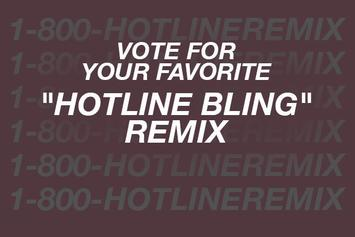 "Vote For Your Favorite ""Hotline Bling"" Remix"