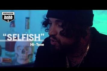 "Hi-Tone ""Selfish"" Video"